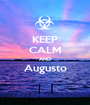 KEEP CALM AND Augusto  - Personalised Poster A1 size