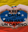KEEP CALM AND AUN HAY  UN CAMINO - Personalised Poster A1 size