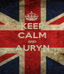 KEEP CALM AND AURYN  - Personalised Poster A1 size