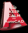 KEEP CALM AND AutoCAD  - Personalised Poster A1 size