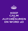 KEEP CALM AND AUTORESUMEN EN WORD xD - Personalised Poster A1 size