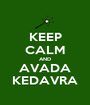 KEEP CALM AND AVADA KEDAVRA - Personalised Poster A1 size