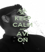 KEEP CALM AND AVI ON - Personalised Poster A1 size