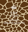 KEEP CALM AND AVOID GIRAFFALENTS - Personalised Poster A1 size