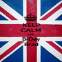 KEEP CALM AND B-Day Brad - Personalised Poster A1 size