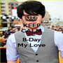 KEEP CALM AND B-Day My Love - Personalised Poster A1 size