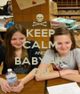 KEEP CALM AND BABYAK ON - Personalised Poster A1 size