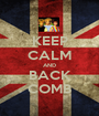 KEEP CALM AND BACK COMB - Personalised Poster A1 size