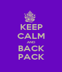 KEEP CALM AND BACK PACK - Personalised Poster A1 size