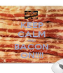 KEEP CALM AND BACON ON!!!! - Personalised Poster A1 size
