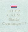 KEEP CALM AND Baila Con migo!!! - Personalised Poster A1 size