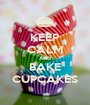 KEEP CALM AND BAKE CUPCAKES - Personalised Poster A1 size