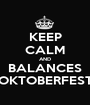 KEEP CALM AND BALANCES OKTOBERFEST - Personalised Poster A1 size