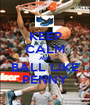KEEP CALM AND BALL LIKE PENNY - Personalised Poster A1 size