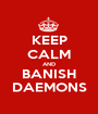 KEEP CALM AND BANISH DAEMONS - Personalised Poster A1 size