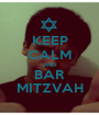 KEEP CALM AND BAR MITZVAH - Personalised Poster A1 size