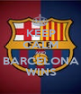 KEEP CALM AND BARCELONA WINS - Personalised Poster A1 size