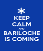 KEEP CALM AND BARILOCHE IS COMING - Personalised Poster A1 size