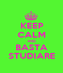 KEEP CALM AND BASTA STUDIARE - Personalised Poster A1 size