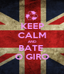 KEEP CALM AND BATE  O GIRO - Personalised Poster A1 size