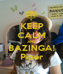 KEEP CALM AND BAZINGA! Piper - Personalised Poster A1 size