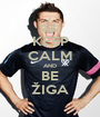 KEEP CALM AND BE ŽIGA - Personalised Poster A1 size