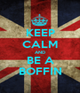 KEEP CALM AND BE A BOFFIN - Personalised Poster A1 size