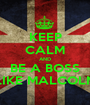 KEEP CALM AND BE A BOSS LIKE MALCOLM - Personalised Poster A1 size