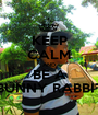 KEEP CALM AND BE A BUNNY RABBIT - Personalised Poster A1 size