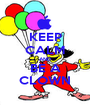 KEEP CALM AND BE A CLOWN - Personalised Poster A1 size