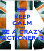 KEEP CALM AND BE A CRAZY DIRECTIONER<3<3 - Personalised Poster A1 size