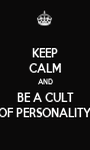 KEEP CALM AND BE A CULT OF PERSONALITY - Personalised Poster A1 size