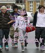 KEEP CALM AND BE A  DIRECTBRAT - Personalised Poster A1 size