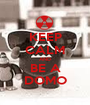 KEEP CALM AND BE A DOMO - Personalised Poster A1 size