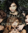 KEEP CALM AND BE A  EVERLASTING - Personalised Poster A1 size