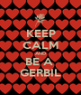KEEP CALM AND BE A  GERBIL - Personalised Poster A1 size