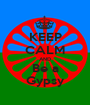 KEEP CALM AND Be a Gypsy - Personalised Poster A1 size