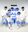 KEEP CALM AND BE A HOTTEST - Personalised Poster A1 size