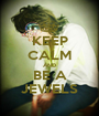 KEEP CALM AND BE A JEWELS - Personalised Poster A1 size
