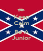 Keep Calm And Be A Junior - Personalised Poster A1 size