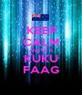 KEEP CALM AND BE A KUKU FAAG - Personalised Poster A1 size