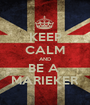 KEEP CALM AND BE A  MARIEKER - Personalised Poster A1 size