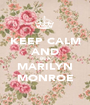 KEEP CALM AND BE A MARILYN MONROE - Personalised Poster A1 size