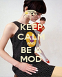 KEEP CALM AND BE A MOD - Personalised Poster A1 size