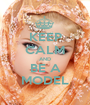 KEEP CALM AND BE A MODEL - Personalised Poster A1 size