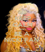 KEEP CALM AND BE A  NICKI FAN  - Personalised Poster A1 size