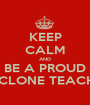 KEEP CALM AND BE A PROUD CYCLONE TEACHER - Personalised Poster A1 size