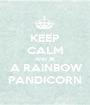 KEEP CALM AND BE  A RAINBOW PANDICORN - Personalised Poster A1 size
