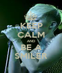 KEEP CALM AND BE A SMILER - Personalised Poster A1 size