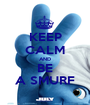 KEEP CALM AND BE A SMURF - Personalised Poster A1 size